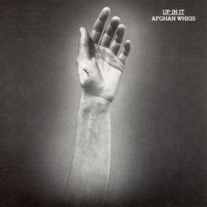 AFGHAN WHIGS - Up In It LP UUSI Sub Pop