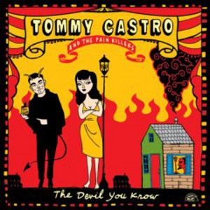 CASTRO, TOMMY & THE PAINKILLERS - The Devil You Know