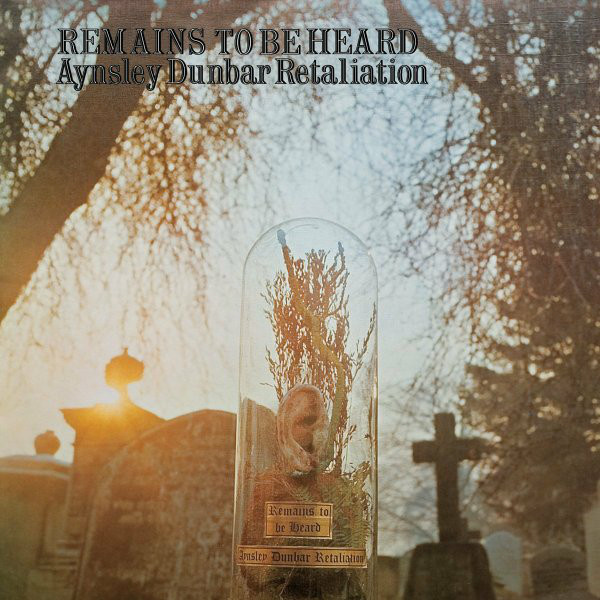 AYNSLEY DUNBAR RETALIATION - Remains to be Heard LP Not Bad Records UUSI