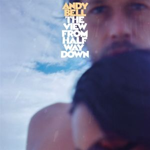 ANDY BELL - View From Halfway Down LP UUSI Sonic Cathedral