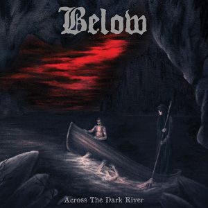 BELOW - Across The Dark River LP Metal Blade