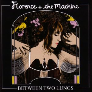 FLORENCE & THE MACHINE - Between Two Lungs 2CD