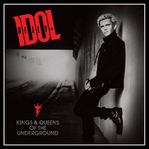 IDOL BILLY - Kings & Queens Of The Underground