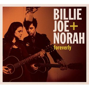 ARMSTRONG BILLIE JOE AND NORAH JONES - Foreverly