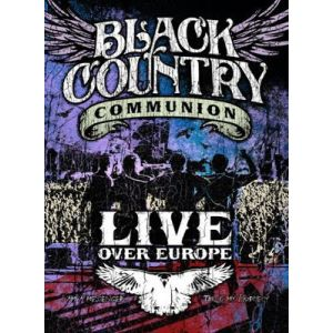 BLACK COUNTRY COMMUNION - Live Over Europe Blu-ray Disc