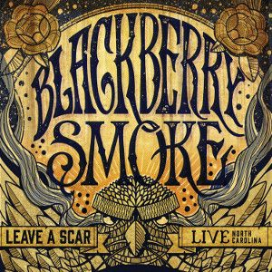 BLACKBERRY SMOKE - Leave A Scar, Live North Carolina 2LP