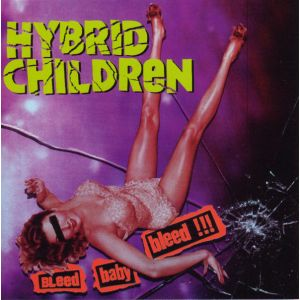 HYBRID CHILDREN - Bleed Baby Bleed LP