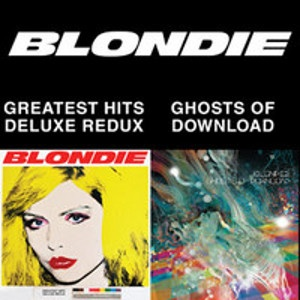 BLONDIE - 4(0)-Ever: Greatest hits deluxe redux / Ghosts of download 2CD+DVD