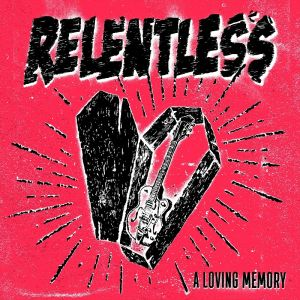 RELENTLESS - A Loving Memory CD