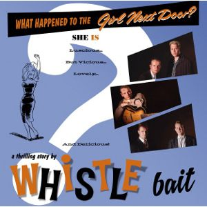 WHISTLE BAIT - What Happened to the Girl Next Door LP+7""