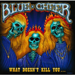 BLUE CHEER - What Doesn't Kill You CD