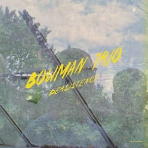 BOWMAN TRIO - Persistence LP We Jazz