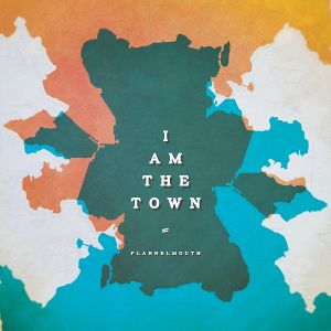 FLANNELMOUTH - I Am The Town