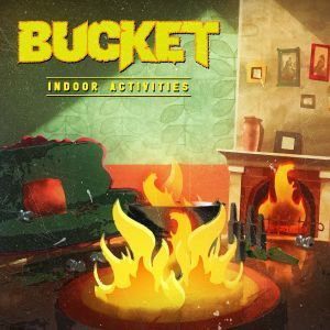 "BUCKET - Indoor Activities 7"" EP"