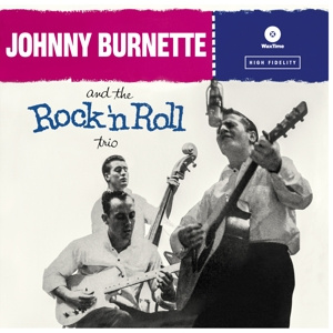 JOHNNY BURNETTE - And The Rock 'N' Roll Trio LP UUSI Waxtime