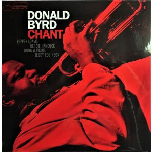 BYRD DONALD - Chant LP  Blue Note Tone Poet Series