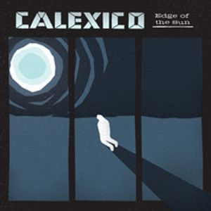 CALEXICO - Edge of the Sun 2CD DELUXE EDITION