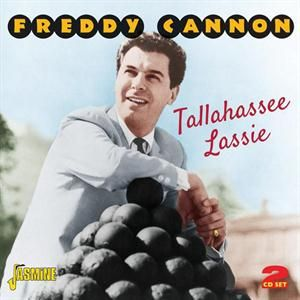 CANNON FREDDY - Tallhassee Lassie 2CD