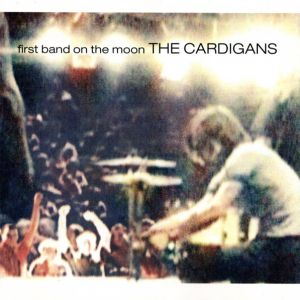 CARDIGANS - First Band On The Moon LP