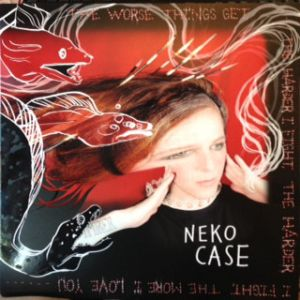 CASE NEKO - The Worse Things Get, the Harder I Fight, the Harder I Fight, the More I Love You CD