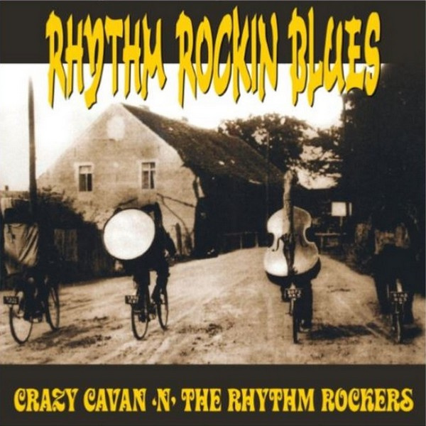 CRAZY CAVAN AND THE RHYTHM ROCKERS - Rhythm Rockin Blues LP UUSI Rebel Music