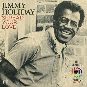 HOLIDAY JIMMY - Spead Your Love - Complete Minit Singles 1966-1970