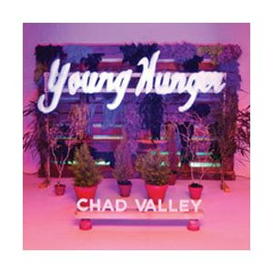 VALLEY CHAD - Young Hunger