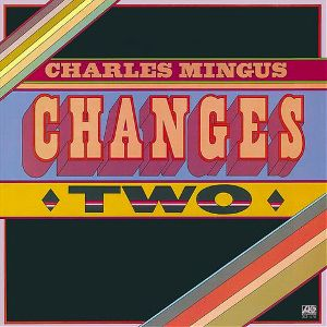 MINGUS CHARLES - Changes Two LP Music On Vinyl