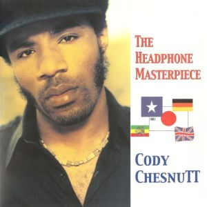 CHESNUTT CODY - Headphone masterpiece 2CD
