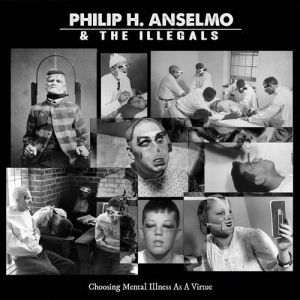 ANSELMO PHILIP H & THE ILLEGALS - Choosing mental illness as a virtue LP RED/BLACK MARBLED VINYL