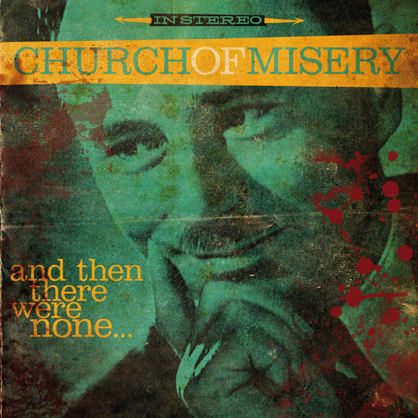 CHURCH OF MISERY - And Then There Were None LP Rise Above UUSI