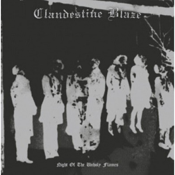 CLANDESTINE BLAZE - Night Of The Unholy Flames LP NH UUSI