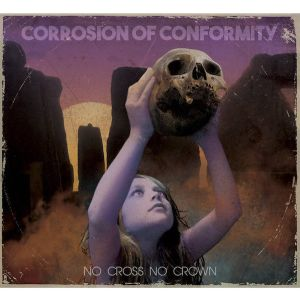 CORROSION OF CONFORMITY - No Cross No Crown LP UUSI NB