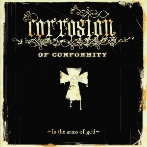 CORROSION OF CONFORMITY - In The Arms Of God 2LP Back On Black UUSI
