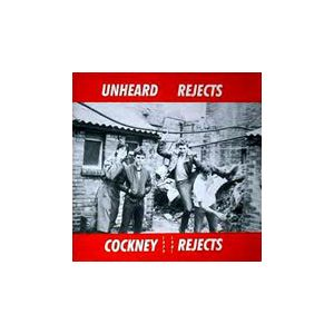 COCKNEY REJECTS - Unheard Rejects 1979-1981 LP Beat Generation UUSI