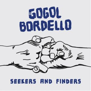 GOGOL BORDELLO - Seekers and Finders LP Cooking Vinyl