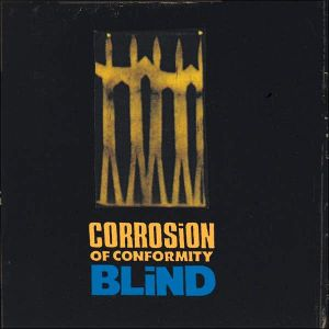 CORROSION OF CONFORMITY - Blind CD