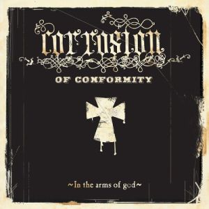 CORROSION OF CONFORMITY - In the arm of God CD