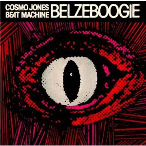Cosmo Jones Beat Machine - Belzeboogie LP EX/VG+