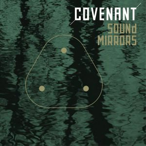 COVENANT - Sound Mirrors CDM