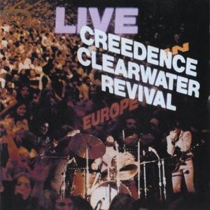 CREEDENCE CLEARWATER REVIVAL - Live in Europe CD