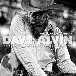 DAVE ALVIN - From An Old Guitar: Rare And Unreleased Recordings 2LP UUSI Yep Roc Records