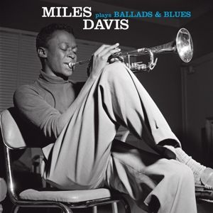 DAVIS MILES - Ballads and blues