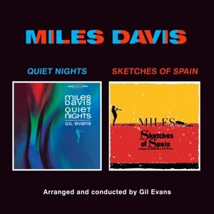 DAVIS MILES - Quiet Nights + Sketches From Spain CD