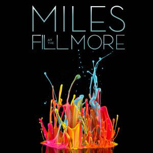 DAVIS MILES - At The Fillmore - Bootleg Series Vol. 3 4CD