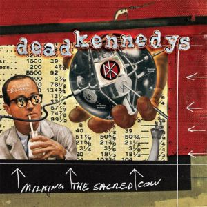 DEAD KENNEDYS - Milking The Sacred Cow-Best Of