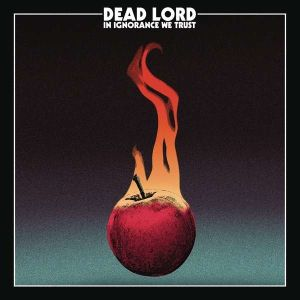 DEAD LORD - In Ignorance We Trust CD LTD DIGI