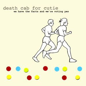 DEATH CAB FOR CUTIE - We Have the Facts and We´re Voting Yes CD