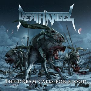 DEATH ANGEL - Dream Calls For Blood