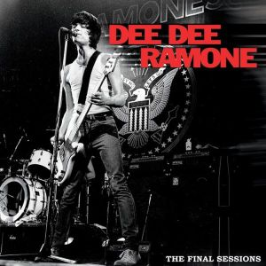 RAMONE DEE DEE - The Final Sessions 12-INCH Cleopatra UUSI